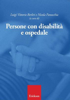 Persone con disabilità e ospedale: principi, esperienze, buone prassi.